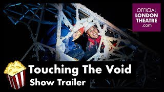 Touching The Void - Show Trailer