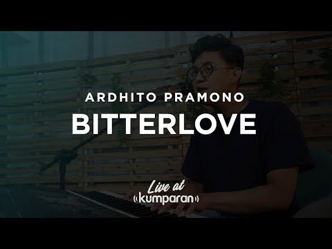 Free Download Ardhito Pramono - Bitterlove | Live At Kumparan Mp3 dan Mp4