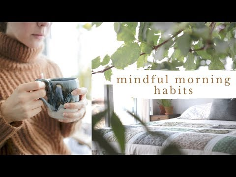 MINDFUL MORNING HABITS | slow rituals to start your day