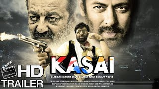 Kasai Movie Teaser | Salman Khan , Sunny Deol & Sanjay Dutt Movie | Upcoming Movies 2018