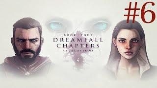 Dreamfall Chapters: Book Four - Revelations Walkthrough part 6