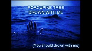 Porcupine Tree - Drown With Me (Lyrics)