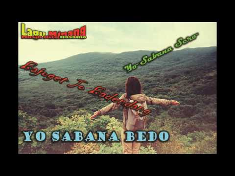 Lagu Minang Terbaru Yo Sabana Sero Sabana Bedo - Buset Dan Kawan