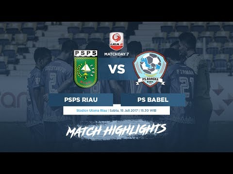 [Matchday 7] PSPS Riau vs PS Timah Babel - Goals & Highlights - Liga 2 (15/07/2017)