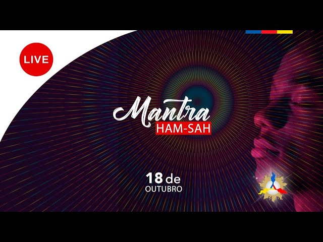 LIVE - Mantra HAM SAH - PRÁTICA GUIADA