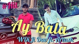 WDiJi Dav ft. Artush- Ay Bala (Official Audio)