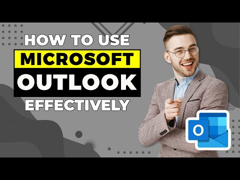 How to Use Microsoft Outlook Effectively