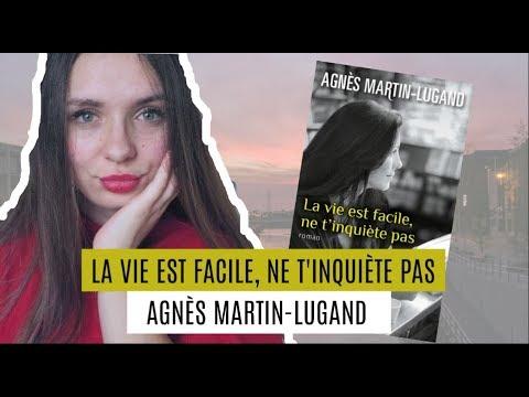 LA VIE EST FACILE, NE T'INQUIÈTE PAS ▬ AGNÈS MARTIN-LUGAND
