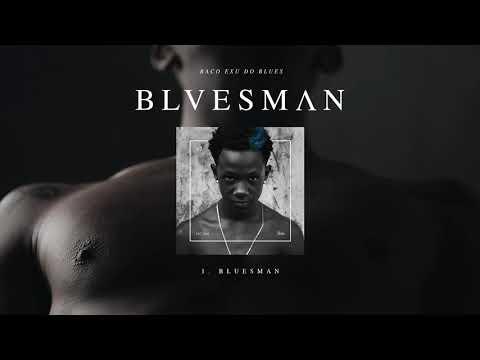 01. Baco Exu do Blues - Bluesman