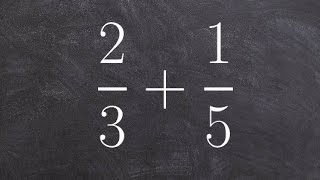 Tutorial - Learn how to add two fractions with unlike denominators 2/3 + 1/5
