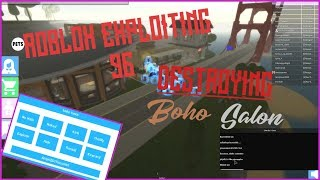 Roblox Exploiting #96 - DESTROYING BOHO SALON