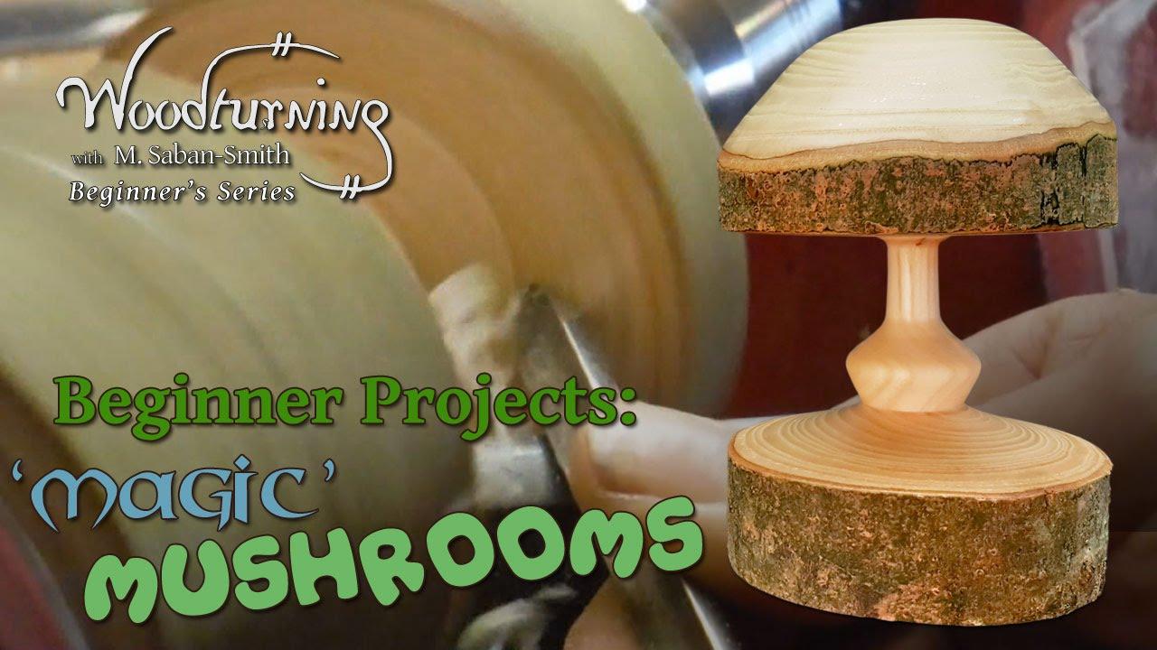 Magic Mushrooms Beginners Woodturning Project