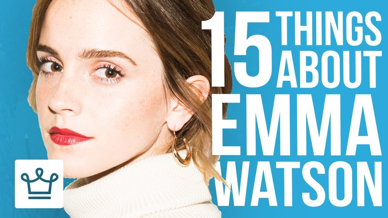15 Things You Didn T Know About Emma Watson Youtube
