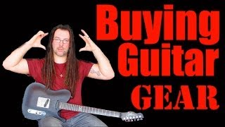 How To Buy Guitar Gear - Chappers Guide