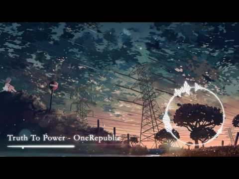 ►NIGHTCORE◀︎ Truth To Power - OneRepublic