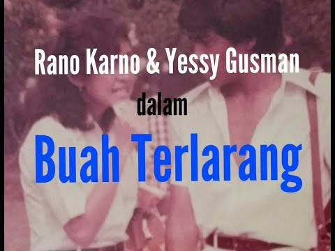 Film Rano Karno \u0026Yessy Gusman, Buah Terlarang Full Movie #youtube.com