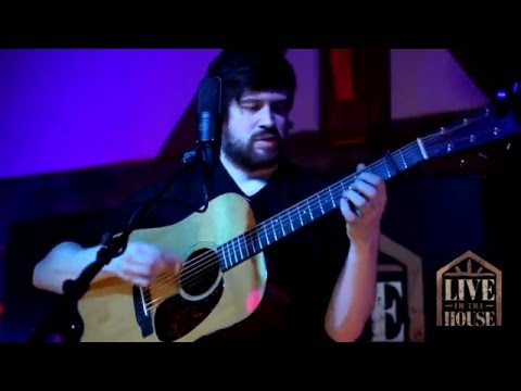 Kris Drever - If Wishes Were Horses - 'Live in the House'