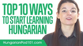 Top 10 Ways to Start Learning Hungarian