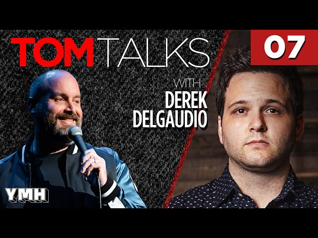 Tom Talks - Ep7 w/ Derek DelGaudio