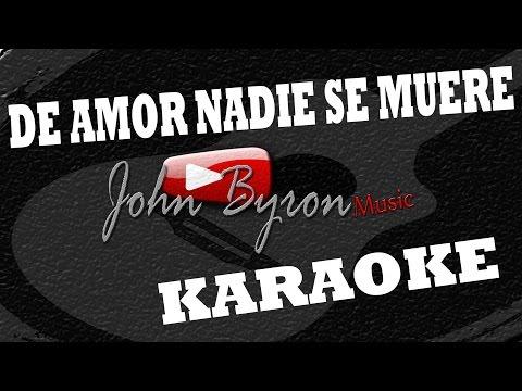 De Amor Nadie Se Muere░(KARAOKE) by ɺohn ɮyron ►♫░