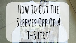 How To Cut The Sleeves Off A T-Shirt | InTheLandOfStyle