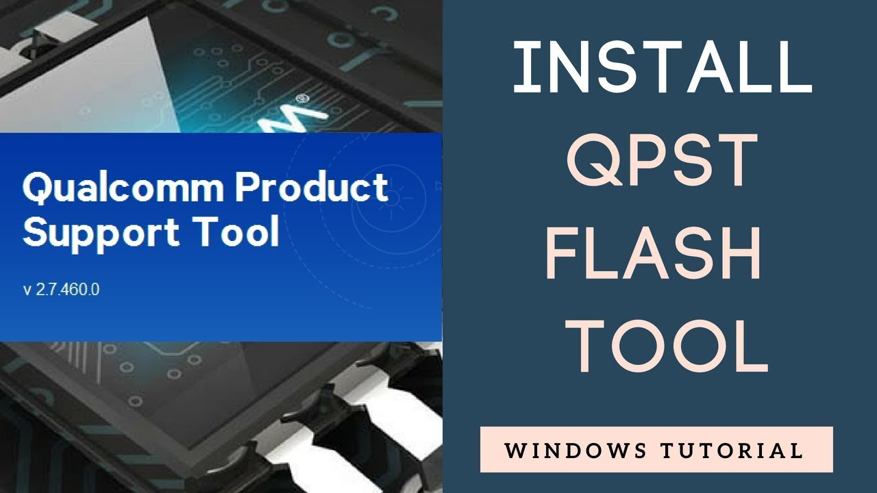 How to Install QPST tool - QFIL Flash tool for Qualcomm Devices