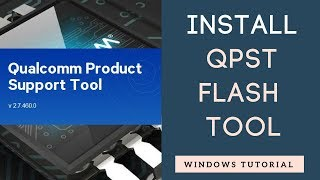 Gambar cover How to Install QPST tool - QFIL Flash tool for Qualcomm Devices