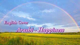 Happiness (Arashi): J-pop English cover