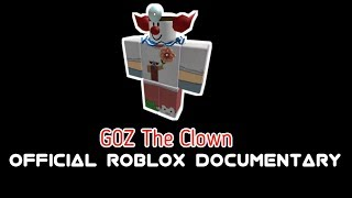 G0Z The Clown (Official Roblox YouTube Documentary Trailer)