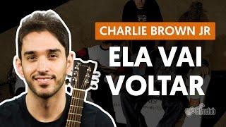 Ela Vai Voltar - Charlie Brown Jr. (aula de violão simplificada)
