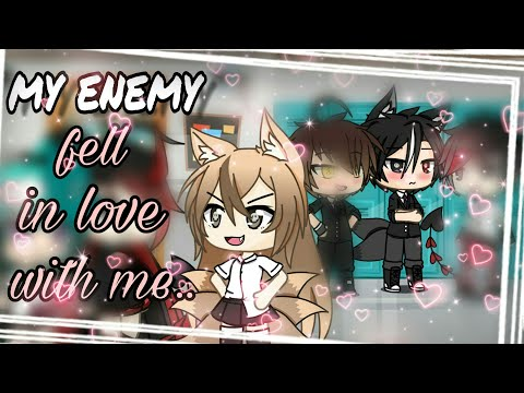 My Enemy Fell in Love with me /GLMM/ {Gachalife}