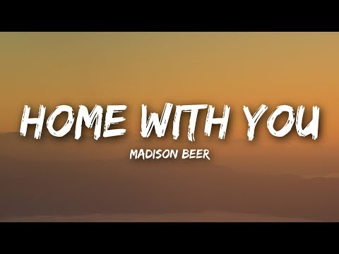 Madison Beer - Home With You (Lyrics / Lyrics Video)