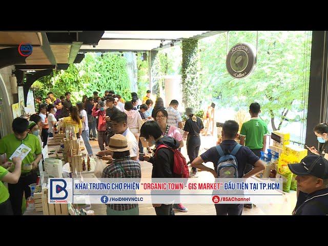 """Khai trương chợ phiên """"Organic Town – GIS Market"""" đầu tiên tại TPHCM"""