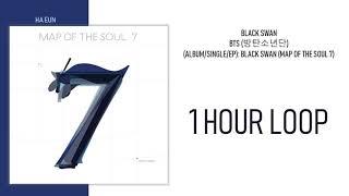 [1 시간 / 1 HOUR LOOP] BTS (방탄소년단) - BLACK SWAN