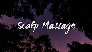 asmr   relax and let go with a scalp massage