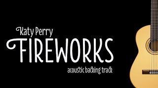 Katy Perry - Fireworks (Acoustic Karaoke/ Minus One)