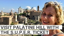 Visiting the Palatine Hill in Rome with the S.U.P.E.R. ticket