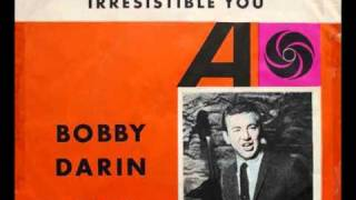 Bobby Darin - Irresistible You.
