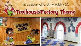 "First Baptist Church, Mauldin, Nc ""treehouse/factory"" Children's Ministry Theme"