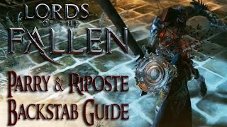 Lords of the Fallen: How to - Parry, Riposte, Backstab tutorial guide