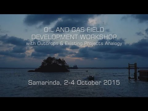[Teaser] Oil & Gas Field Development Workshop (Samarinda, 2-4 Oct'15)