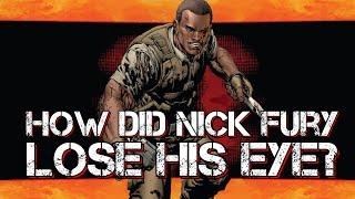 How Did Nick Fury Lose His Eye?   The Origin of Nick Fury