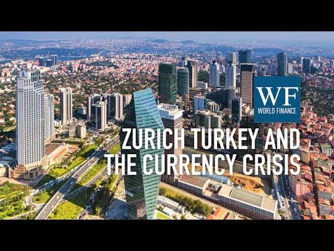 How Turkey's currency crisis could make Zurich Turkey more profitable | World Finance