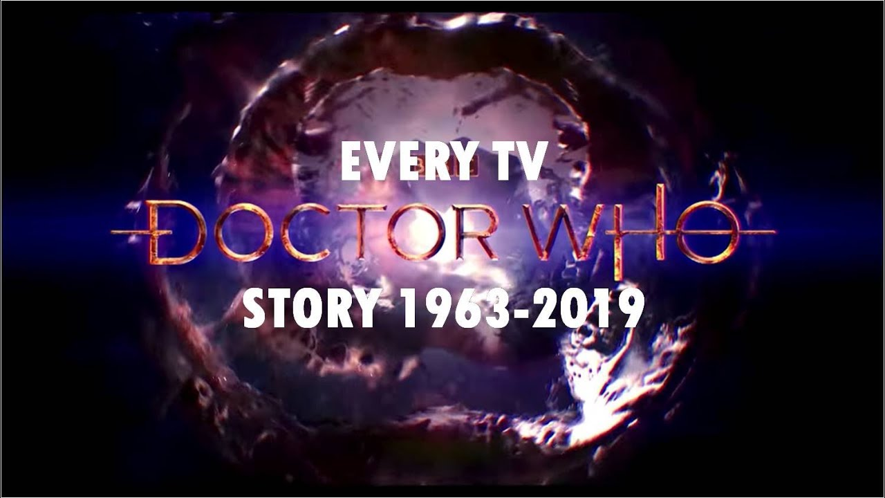Doctor Who   Every TV Story   1963-2019