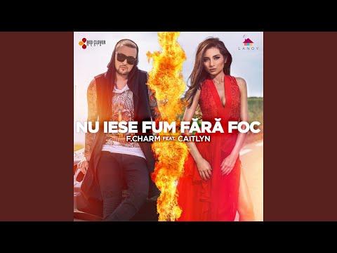 Nu Iese Fum Fără Foc (feat. Caitlyn)