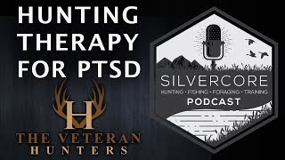Silvercore Podcast Ep. 39: PTSD and Hunting Therapy with Todd Hisey of The Veteran Hunters
