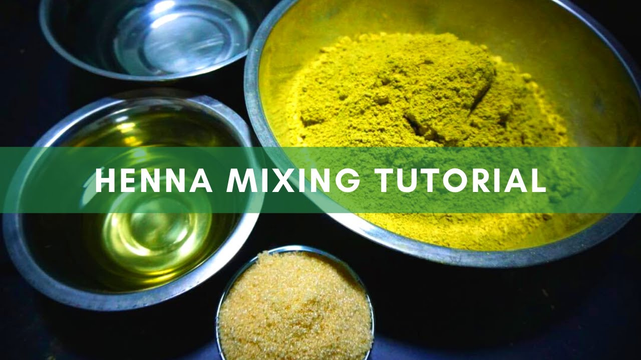 HENNA MIXING TUTORIAL (UPDATED)