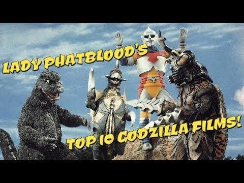 LADY PHATBLOOD'S Top 10 Godzilla Films!