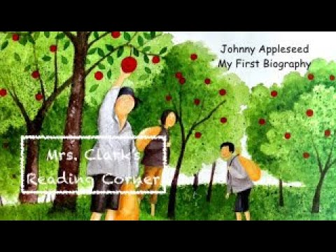 Johnny Appleseed - My First Biography Read Aloud