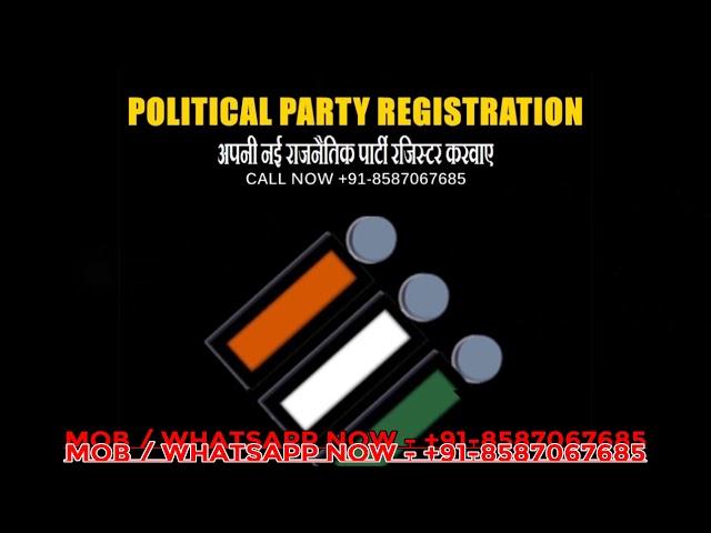 POLITICAL PARTY REGISTRATION - राजनैतिक पार्टी रजिस्टर कराये
